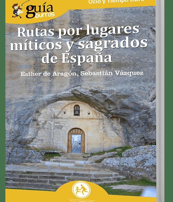 Lanzamiento GuiaBurros: Rutas por lugares míticos y sagrados de España