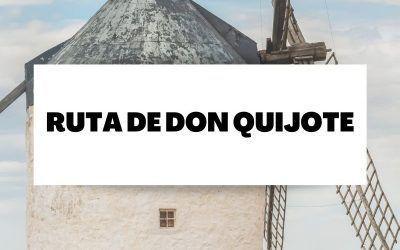Descubre todo sobre la Ruta de Don Quijote